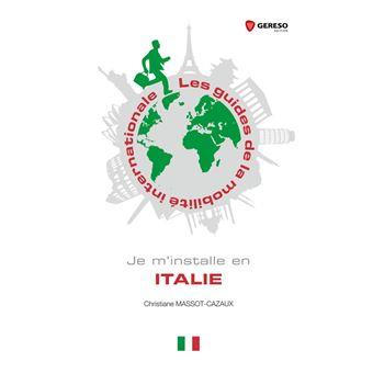 Je m'installe en Italie - Christiane Massot-Cazaux