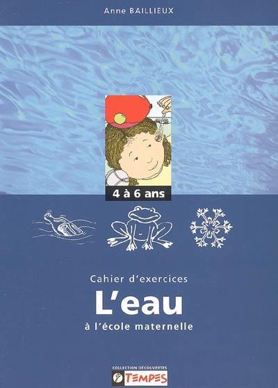 Cahier d'exercices sur le thème de l'eau 4-6 ans