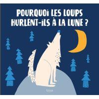 Pourquoi les loups hurlent-ils à la lune ?