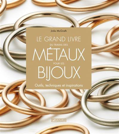 Le grand livre du travail des métaux pour les bijoux. Outils