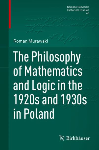 The philosophy of mathematics and logic in the 1920s and 1930s in Poland