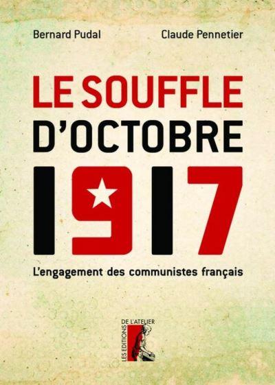 Le Souffle d'Octobre 1917 - L'engagement des communistes français - 9782708250949 - 14,99 €