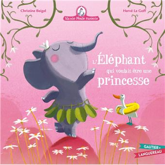 Mamie Poule RaconteMamie Poule raconte - L'éléphant qui voulait être une princesse