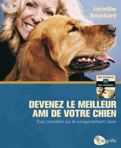 Devenez le meilleur ami de votre chien - Tout connaître sur le comportement canin - 9782924036723 - 7,99 €