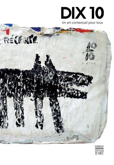 Dix 10, un art contextuel pour tous