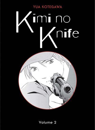 Kimi no Knife T02 (Nouvelle édition) Tome 02 - Dernier livre de Yua Kotegawa - Précommande & date de sortie   fnac