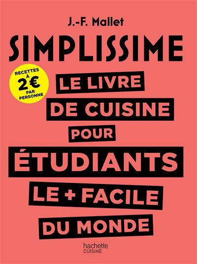 Simplissime , SIMPLISSIME Le livre de cuisine pour les étudiants le +  facile du monde , Jean,François Mallet , broché , Achat Livre , Achat \u0026  prix