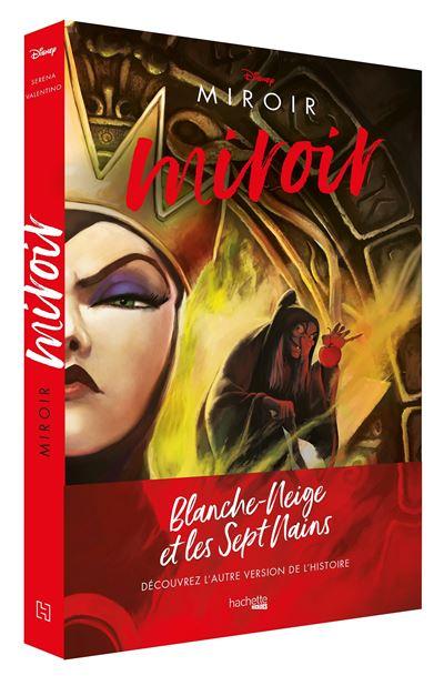 Villains Disney Miroir, miroir - L'histoire de la Méchante Reine