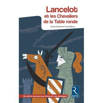 Lancelot et les chevaliers de la table ronde 10 11 ans - Les chevaliers de la table ronde livre ...