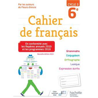 Cahier De Francais Cycle 3 6e Ed 2019