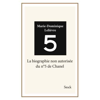 Le N 5 De Chanel Biographie Non Autorisee