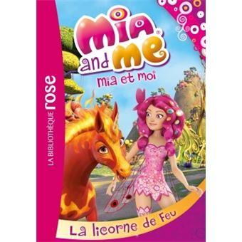 Mia et moi mia and me mia and me tome 10 mia et moi 10 la licorne de feu rainbow - Mia et moi licorne ...