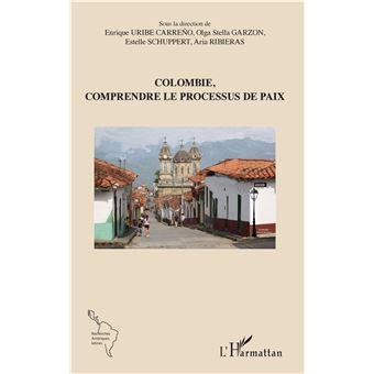 Colombie comprendre le processus de paix