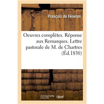 Oeuvres complètes. Réponse aux Remarques. Lettre pastorale de M. de Chartres