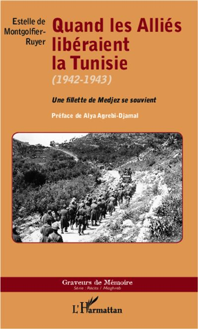 Quand les alliés libéraient la Tunisie : 1942-1943