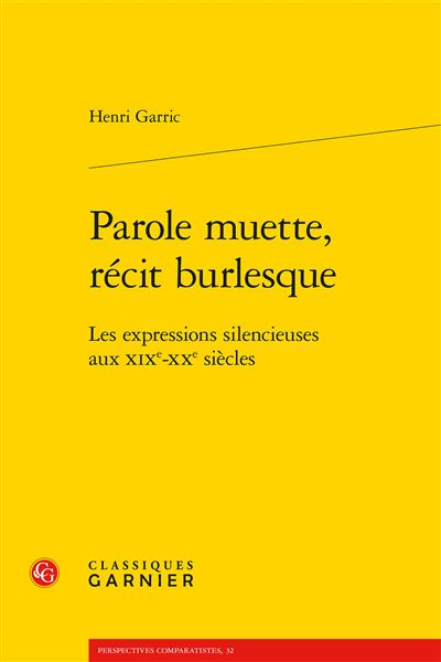 Parole muette, récit burlesque - les expressions silencieuses aux xixe-xxe siècl