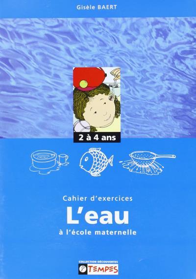 Cahier d'exercices sur le thème de l'eau 2-4 ans