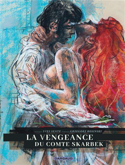 La Vengeance du Comte Skarbek - La Vengeance du Comte Skarbek - Intégrale complète (version