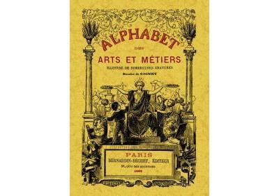 Alphabet des arts et métiers illustré de nombreuses gravures