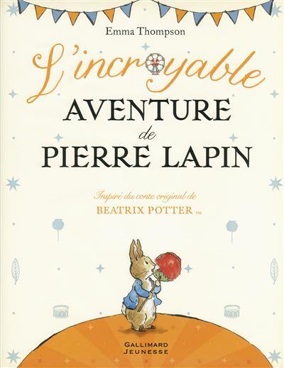 Pierre Lapin -  : L'incroyable aventure de Pierre Lapin