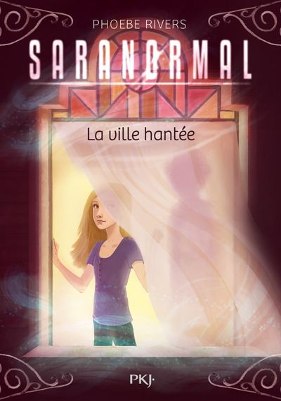 Saranormal - tome 01 La ville hantée