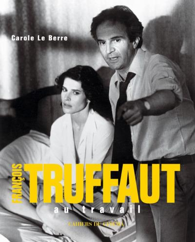 Francois Truffaut au Travail