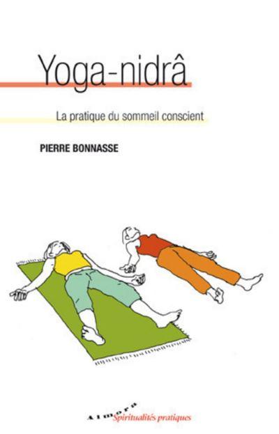 Yoga-nidrâ - La pratique du sommeil conscient - 9782351182659 - 5,49 €