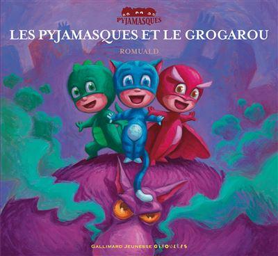 Les Pyjamasqués et le Grogarou
