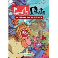 La famille Pirate - poche tome 4 - Le trésor des Pastèques