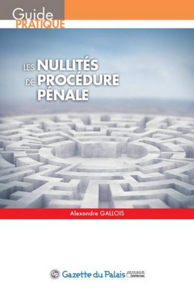 Les nullités de procédure pénale
