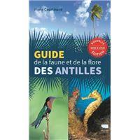 Guide de la faune et de la flore des Antilles