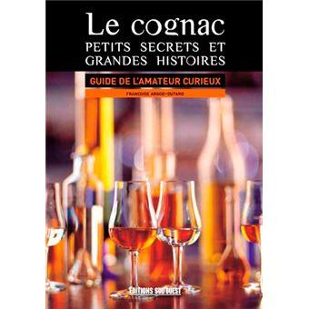 Le cognac, petits secrets et grandes histoires