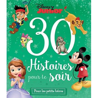 DISNEY JUNIOR - 30 Histoires pour le Soir - broché ...