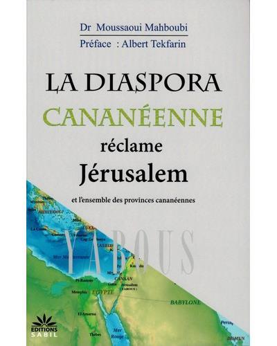 La diaspora cananéenne réclame Jérusalem et l'ensemble des provinces cananéennes