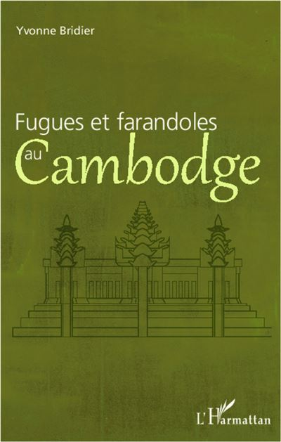 Fugues et farandoles au Cambodge