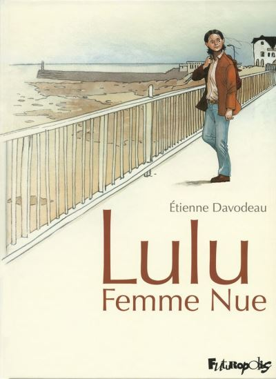 Lulu Femme Nue (L'Intégrale) - 9782754830157 - 17,99 €