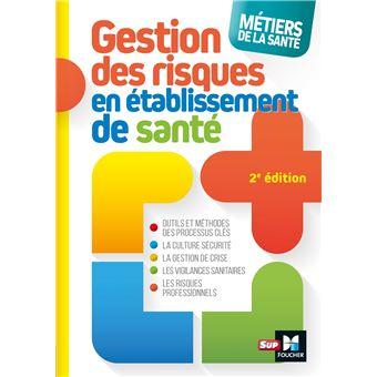 Métiers de la santé - Gestion des risques - 2e édition - Définitions, outils et méthodes