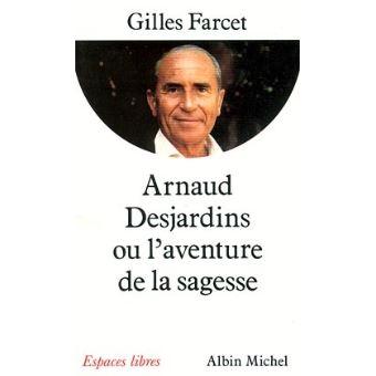Arnaud Desjardins ou L'aventure de la sagesse - Gilles Farcet