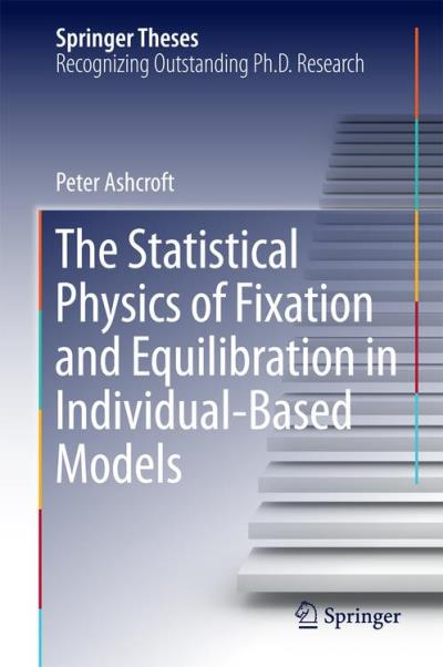 The statistical physics of fixation and equilibration in individual based models