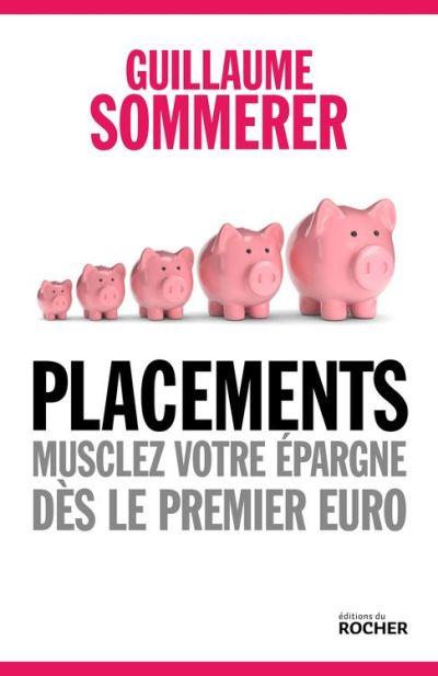 Placements. Musclez votre épargne dès le premier euro - 9782268099910 - 12,99 €
