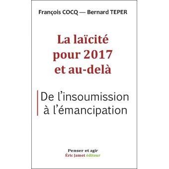 La laicite pour 2017 et au-dela de l'insoumission a l'emanc
