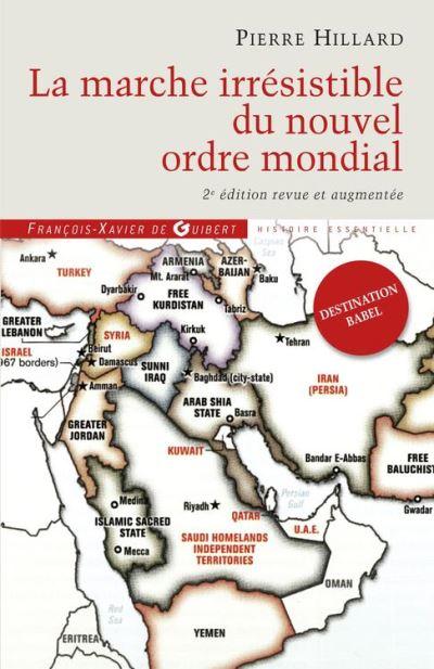 La marche irrésistible du nouvel ordre mondial - L'échec de la tour de Babel n'est pas fatal - 9782755410136 - 15,99 €