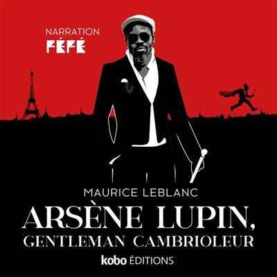 Arsène Lupin, gentleman cambrioleur - Une aventure d'Arsène Lupin racontée par Féfé - 9781774533178 - 9,99 €