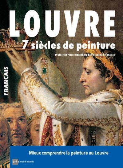 Louvre 7 siecles de peinture (francais) Mieux comprendre la peinture au louvre