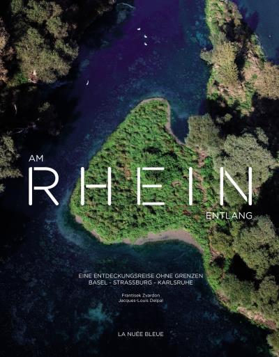 Am Rhein entlang-eine entdeckungsreise ohne grenzen