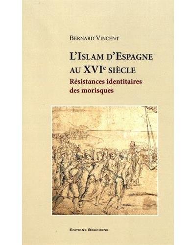 L'islam d'Espagne au XVIème siècle