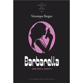 Barbarella - Une Space Oddity - broché - Véronique Bergen, Livre ...