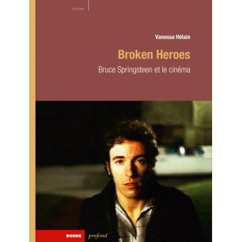 Broken Heroes - Bruce Springsteen et le cinéma (livre) Broken-heroes-bruce-springsteen-et-le-cinema