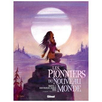 Les Pionniers du Nouveau MondeLes Pionniers du nouveau monde - Intégrale T09 à