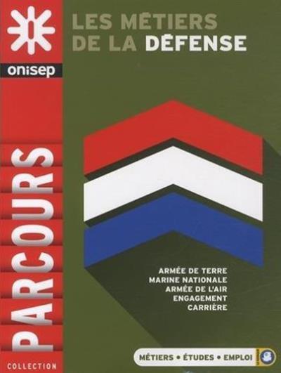 Les métiers de la défense